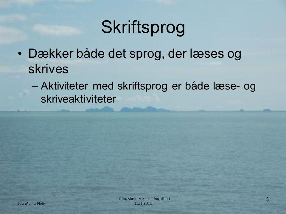 Ida Marie Holm Tidlig skriftsprog i dagtilbud 11.11.2010 24 Sange, rim og remser på væggen