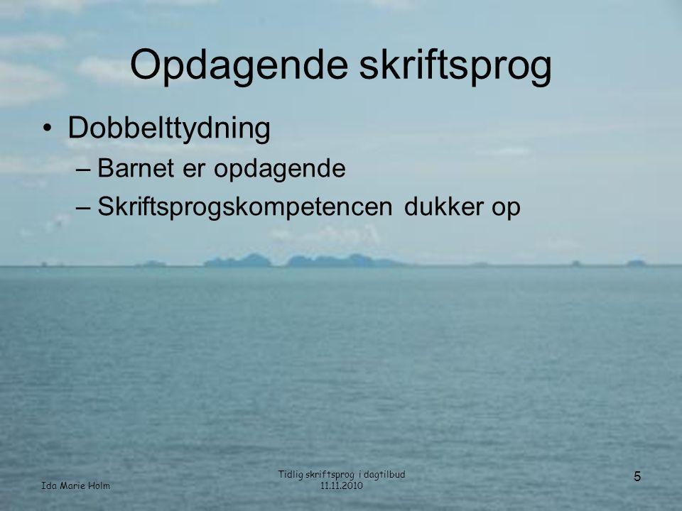 Ida Marie Holm Tidlig skriftsprog i dagtilbud 11.11.2010 36 Sprogmodeller •Vise glæde ved sprog