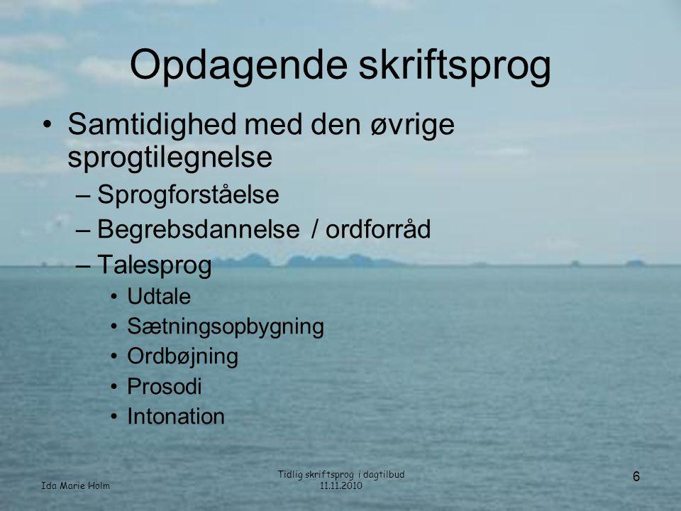 Ida Marie Holm Tidlig skriftsprog i dagtilbud 11.11.2010 37 Sprogmodeller •Gå på opdagelse sammen med barnet •Undres •Vise nysgerrighed •Reflektere