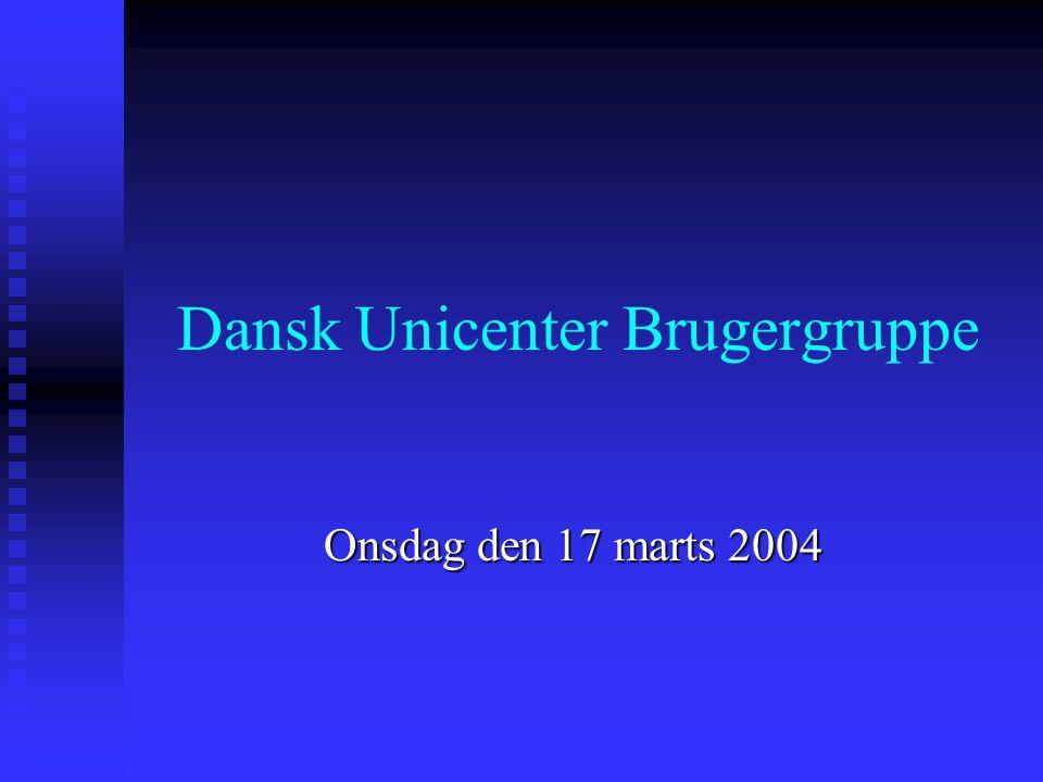 Dansk Unicenter Brugergruppe Onsdag den 17 marts 2004