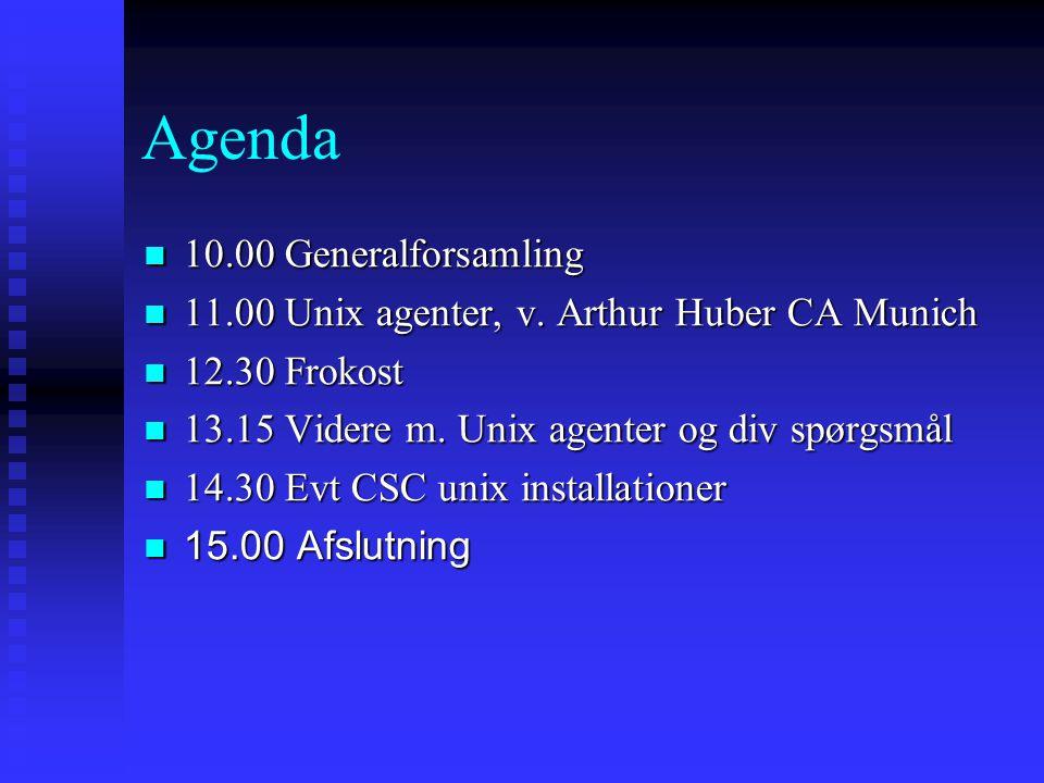 Agenda  10.00 Generalforsamling  11.00 Unix agenter, v.
