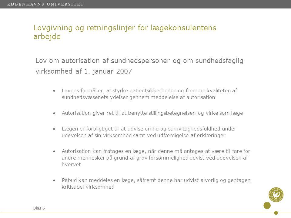 Dias 6 Lovgivning og retningslinjer for lægekonsulentens arbejde Lov om autorisation af sundhedspersoner og om sundhedsfaglig virksomhed af 1.