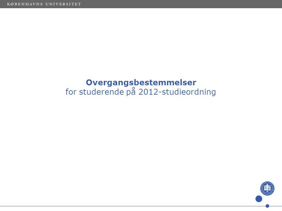 Overgangsbestemmelser for studerende på 2012-studieordning