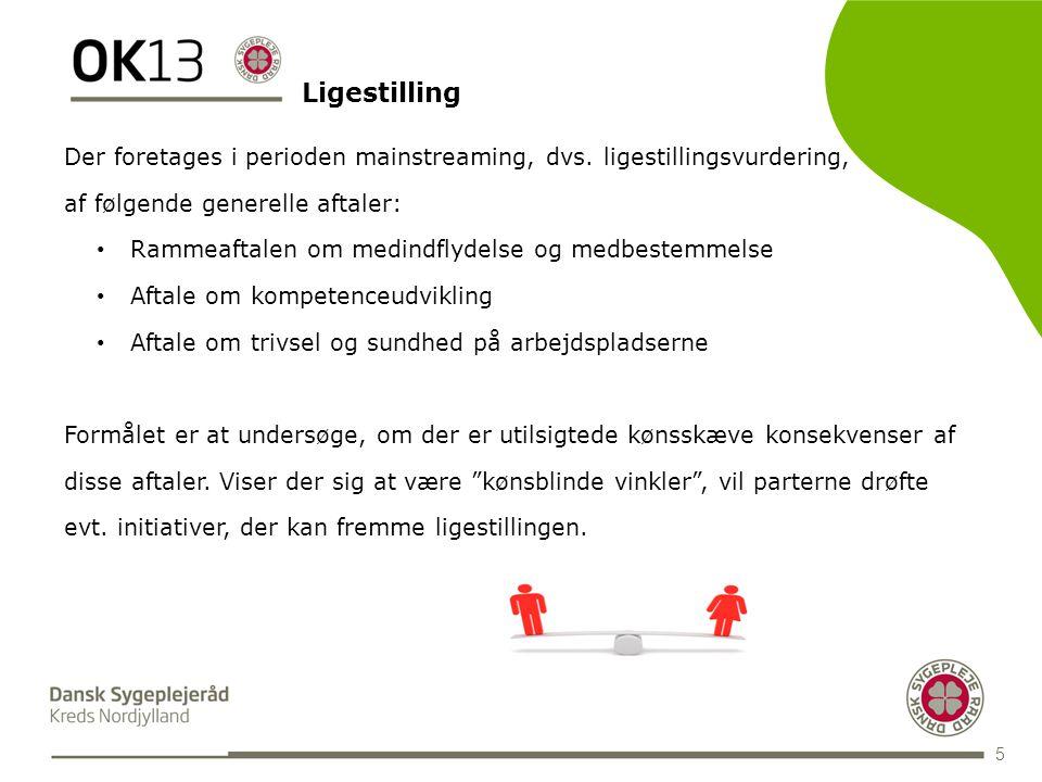 BLANK 5 Ligestilling Der foretages i perioden mainstreaming, dvs.