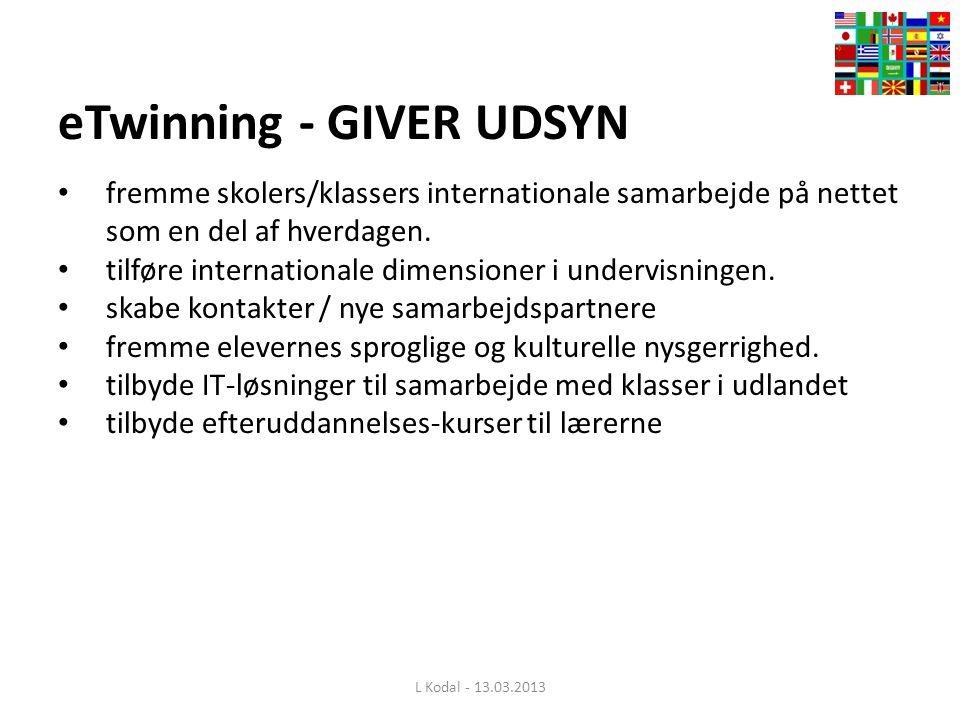 eTwinning - GIVER UDSYN • fremme skolers/klassers internationale samarbejde på nettet som en del af hverdagen.