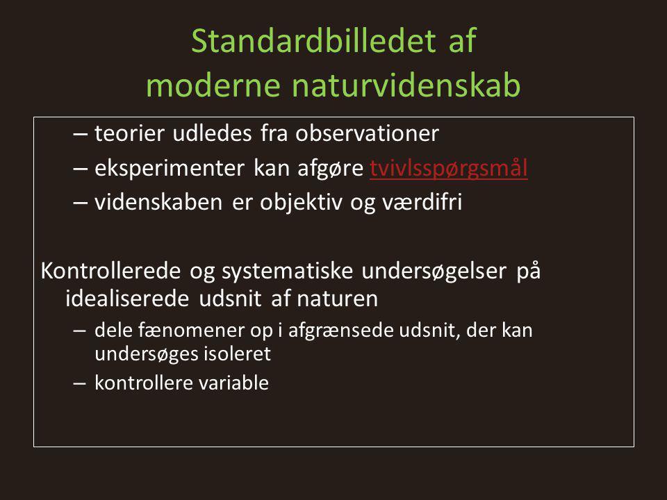 Naturvidenskabelige metoder • opstille modeller og teorier • forsimpler / idealiserer verden • bruger det matematiske sprog Induktive metode Den hypotetisk deduktive metode Falsifikationsmetoden