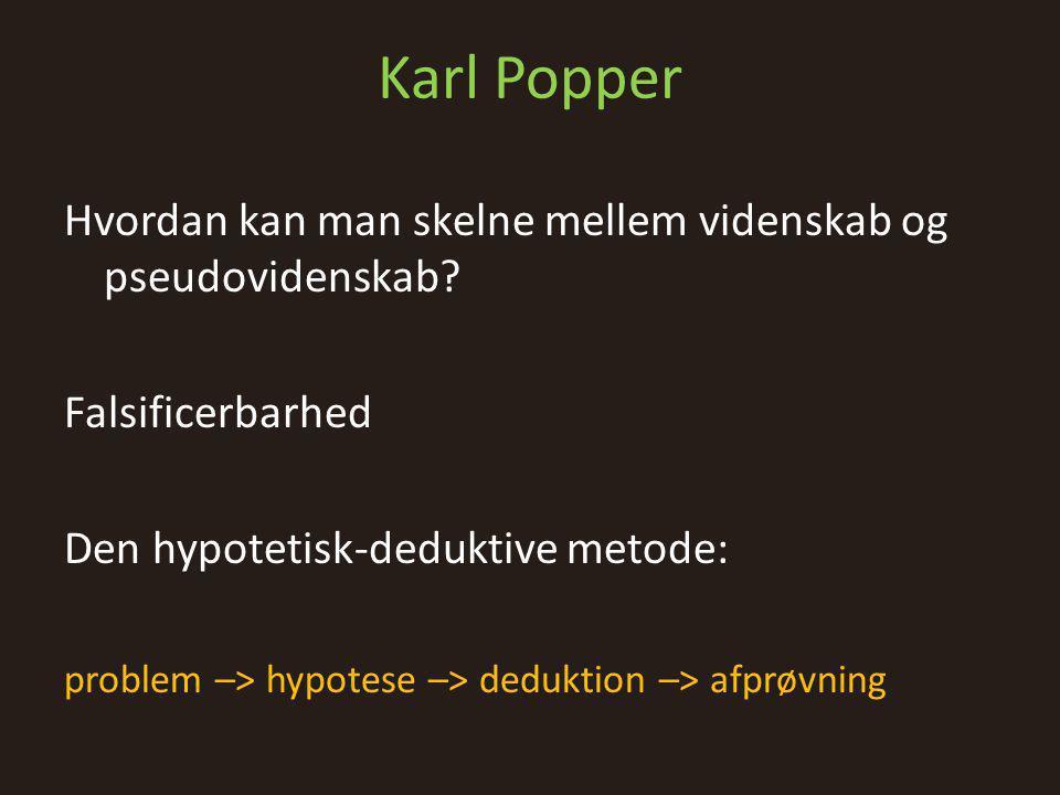 Karl Popper Hvordan kan man skelne mellem videnskab og pseudovidenskab.