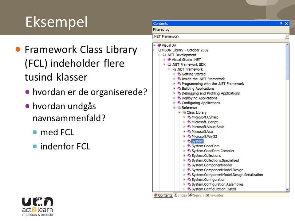Eksempel Framework Class Library (FCL) indeholder flere tusind klasser hvordan er de organiserede.