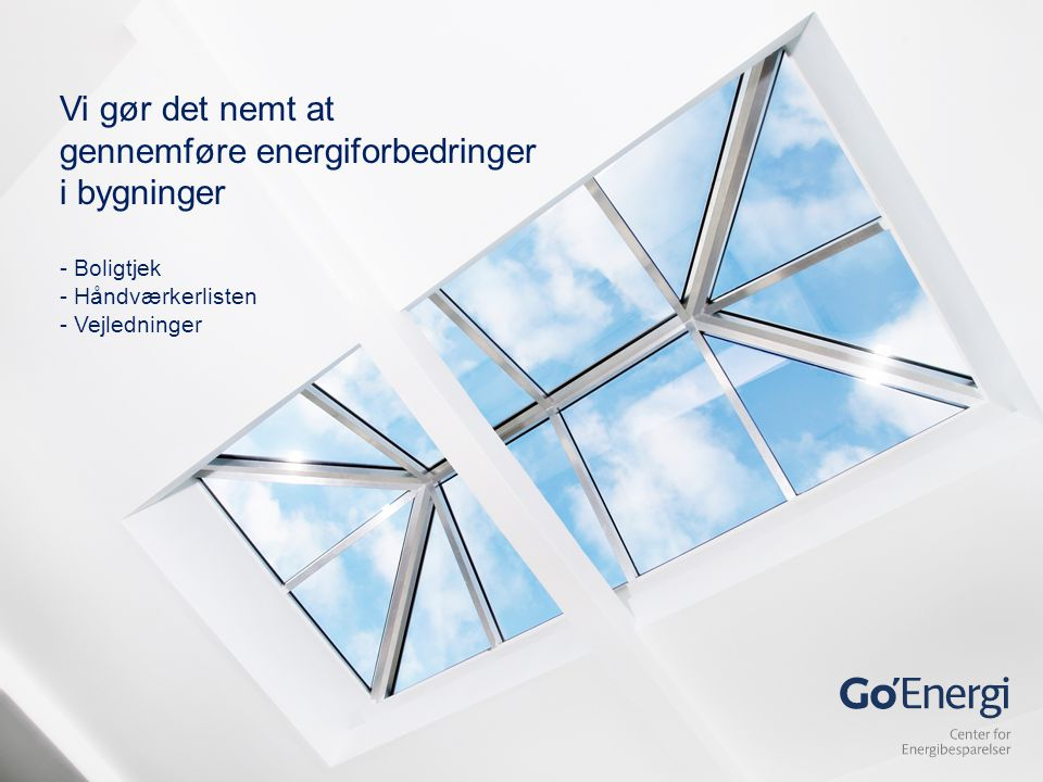 Vi gør det nemt at gennemføre energiforbedringer i bygninger - Boligtjek - Håndværkerlisten - Vejledninger