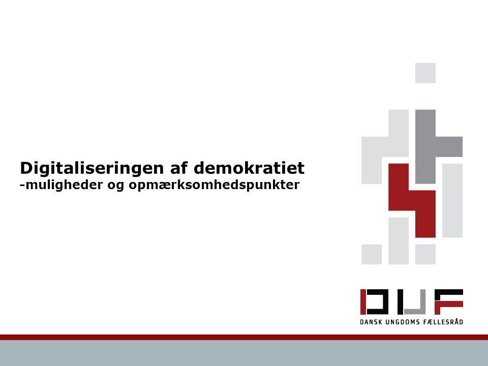 Digitaliseringen af demokratiet -muligheder og opmærksomhedspunkter