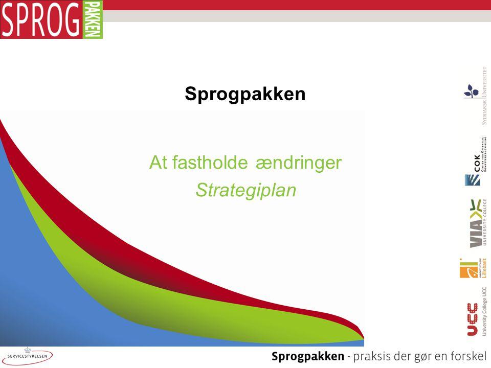 Sprogpakken At fastholde ændringer Strategiplan