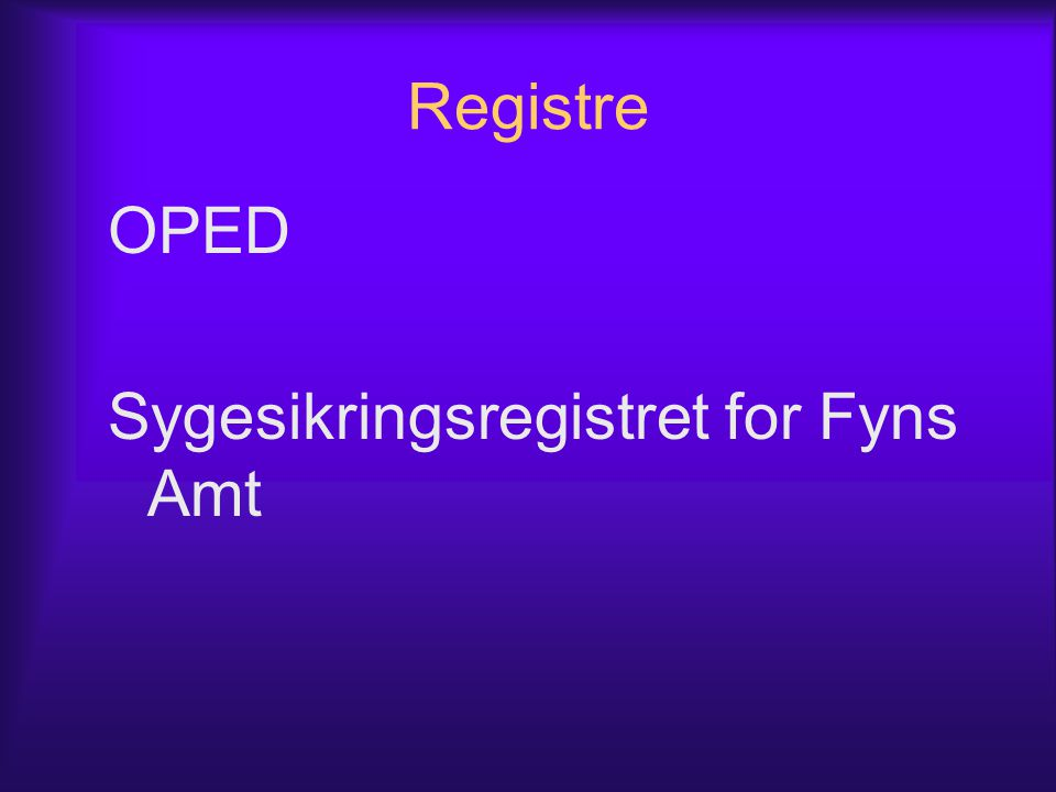 Registre OPED Sygesikringsregistret for Fyns Amt