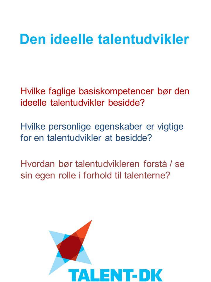 Hvilke faglige basiskompetencer bør den ideelle talentudvikler besidde.