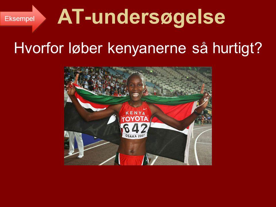 AT-undersøgelse Hvorfor løber kenyanerne så hurtigt Eksempel