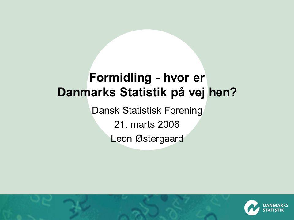Formidling - hvor er Danmarks Statistik på vej hen.