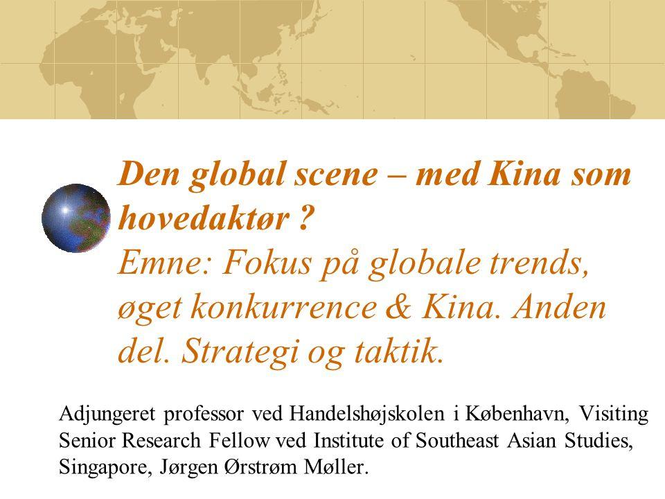 Den global scene – med Kina som hovedaktør .