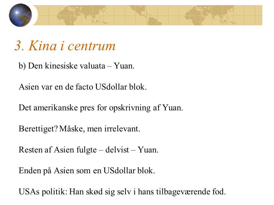 3. Kina i centrum b) Den kinesiske valuata – Yuan.
