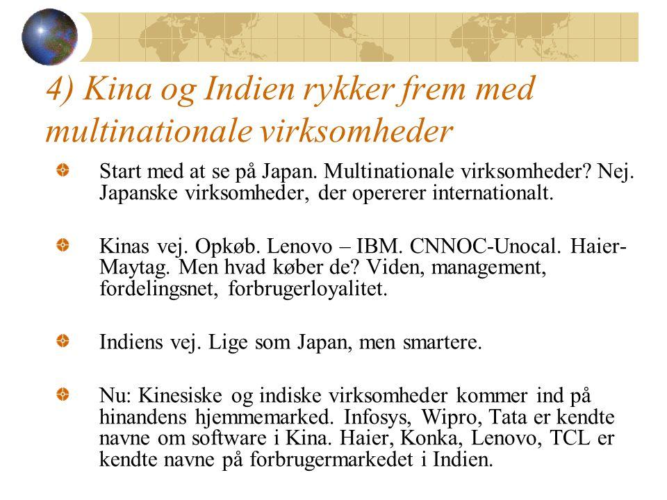 4) Kina og Indien rykker frem med multinationale virksomheder Start med at se på Japan.
