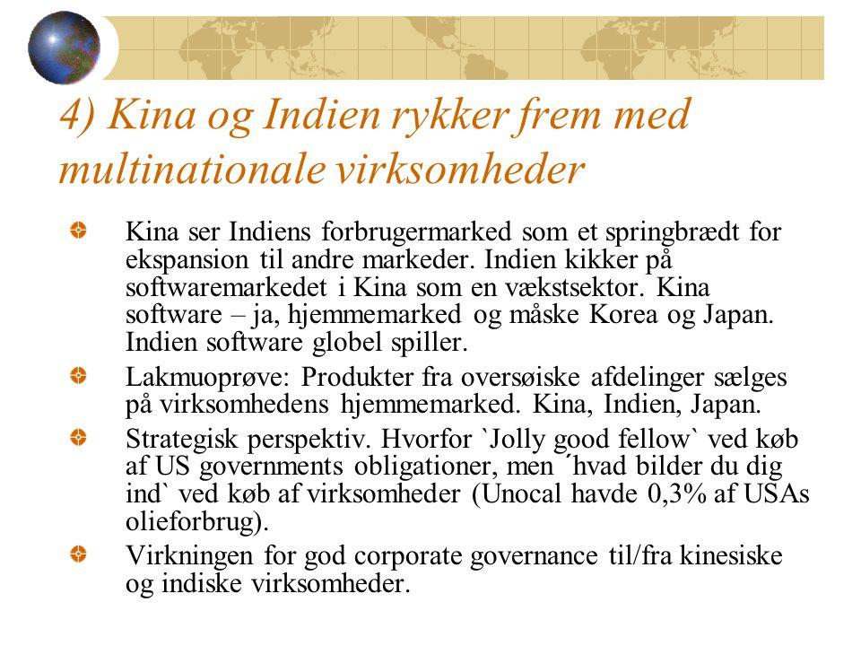 4) Kina og Indien rykker frem med multinationale virksomheder Kina ser Indiens forbrugermarked som et springbrædt for ekspansion til andre markeder.