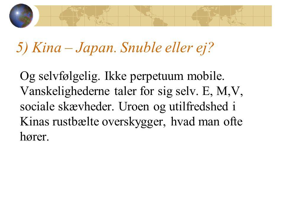 5) Kina – Japan. Snuble eller ej. Og selvfølgelig.