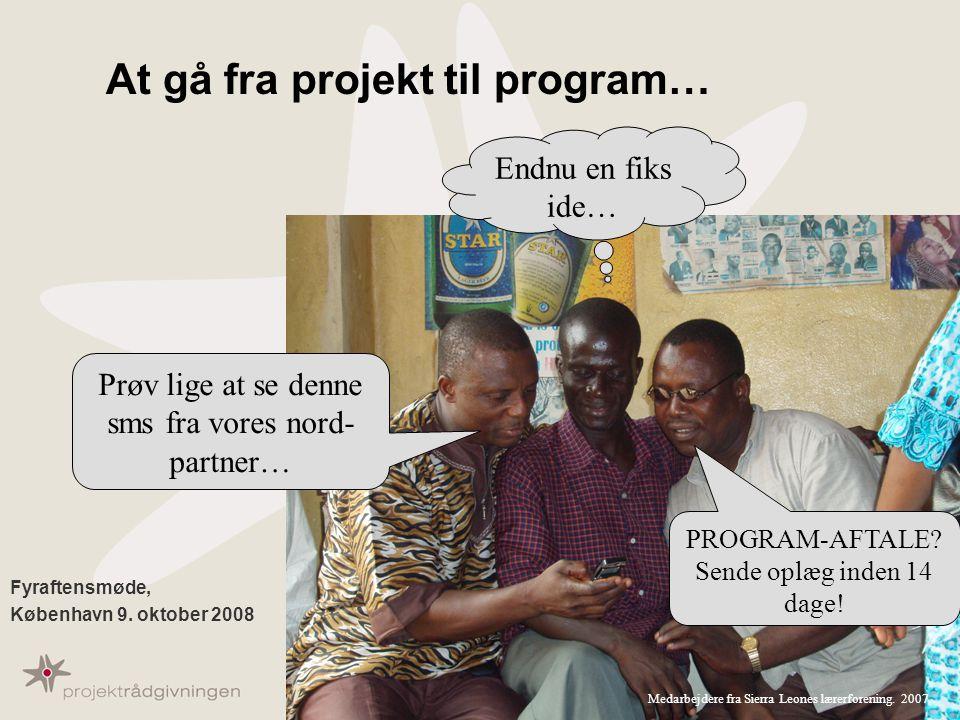 1 At gå fra projekt til program… Fyraftensmøde, København 9.
