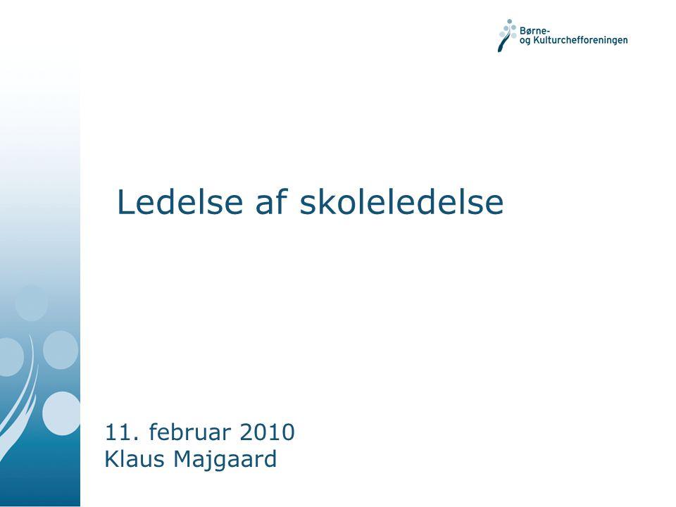 Ledelse af skoleledelse 11. februar 2010 Klaus Majgaard