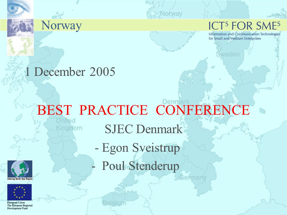 Norway 1 December 2005 BEST PRACTICE CONFERENCE SJEC Denmark - Egon Sveistrup - Poul Stenderup