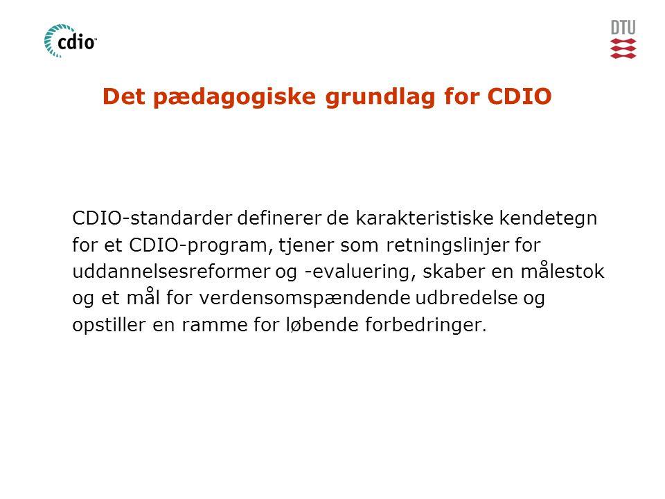 Det pædagogiske grundlag for CDIO CDIO-standarder definerer de karakteristiske kendetegn for et CDIO-program, tjener som retningslinjer for uddannelsesreformer og -evaluering, skaber en målestok og et mål for verdensomspændende udbredelse og opstiller en ramme for løbende forbedringer.