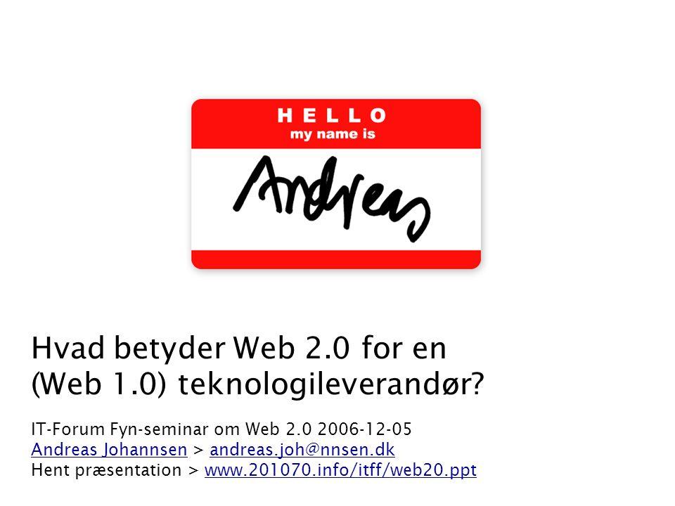 Hvad betyder Web 2.0 for en (Web 1.0) teknologileverandør.