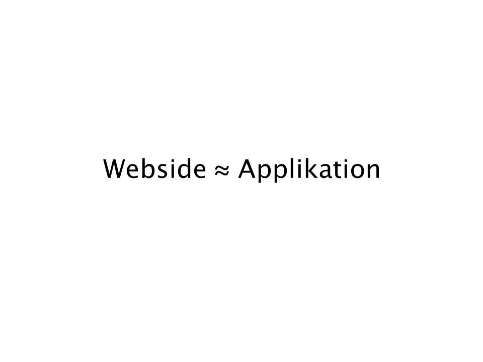 Webside ≈ Applikation