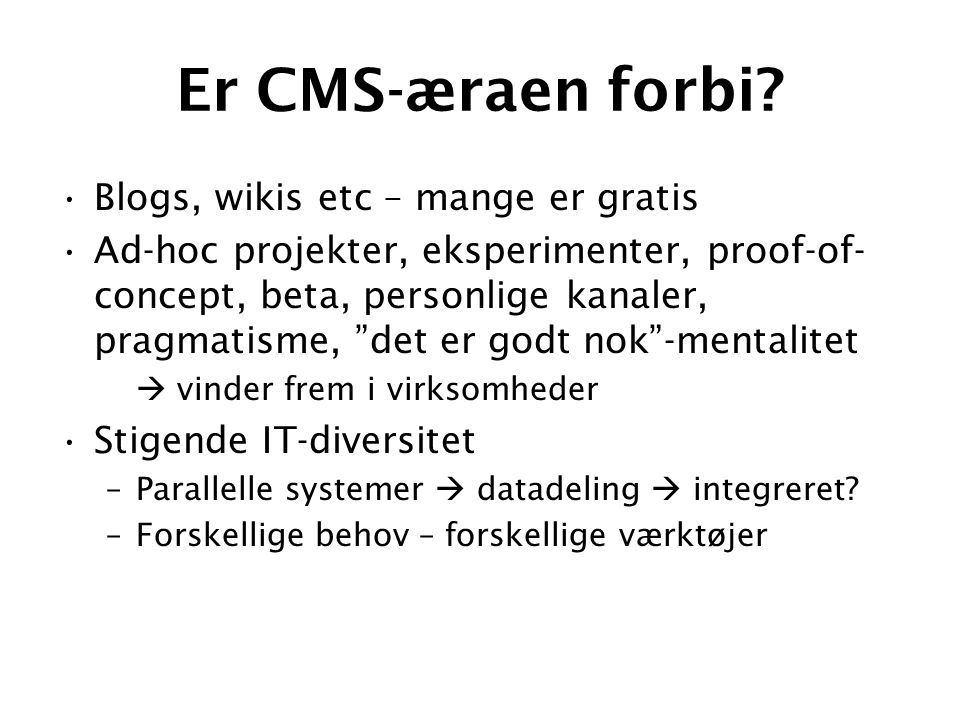 Er CMS-æraen forbi.