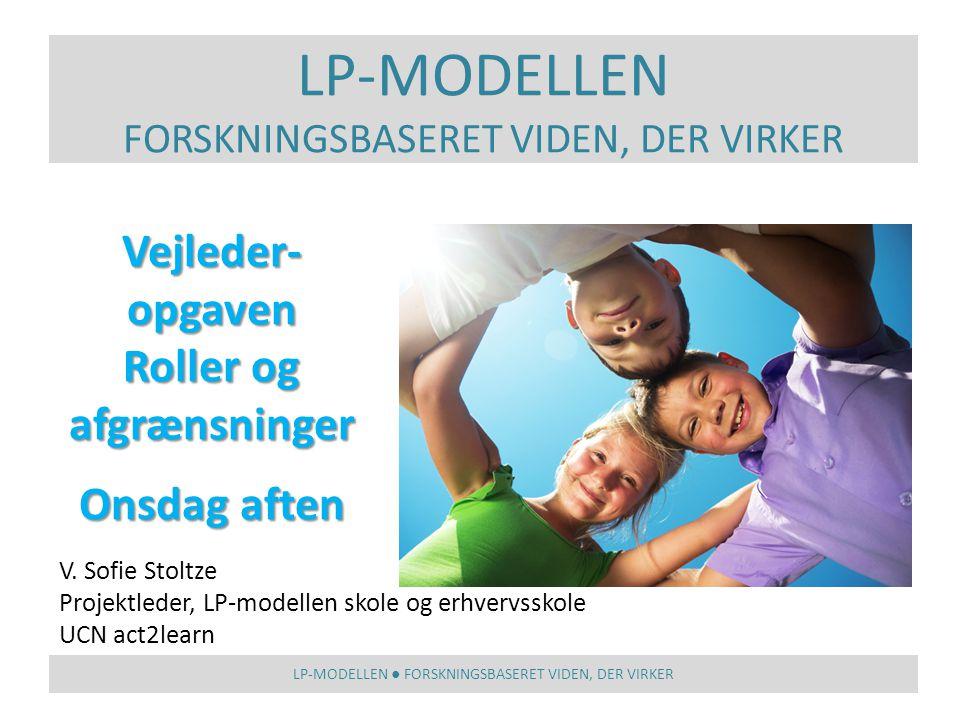 LP-MODELLEN ● FORSKNINGSBASERET VIDEN, DER VIRKER V.