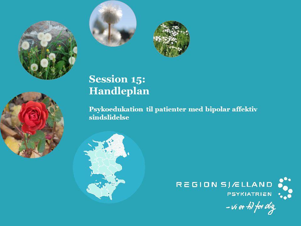 Session 15: Handleplan Psykoedukation til patienter med bipolar affektiv sindslidelse