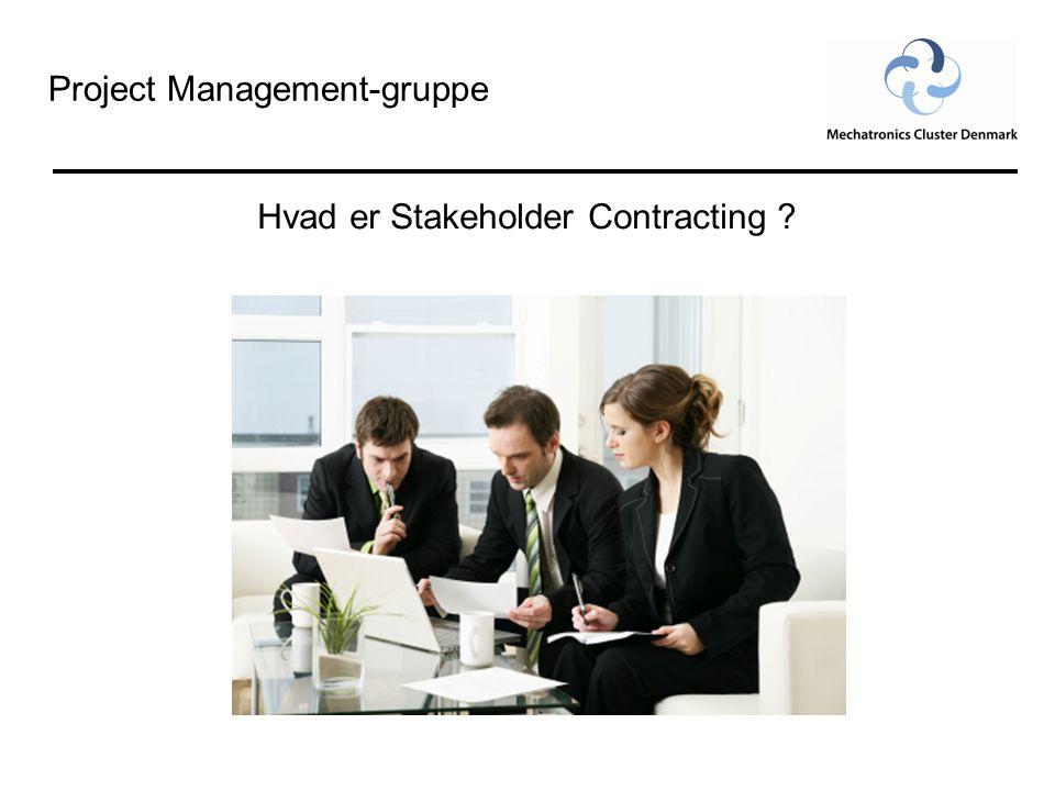 Project Management-gruppe Hvad er Stakeholder Contracting