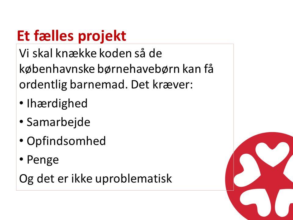 Et fælles projekt Vi skal knække koden så de københavnske børnehavebørn kan få ordentlig barnemad.