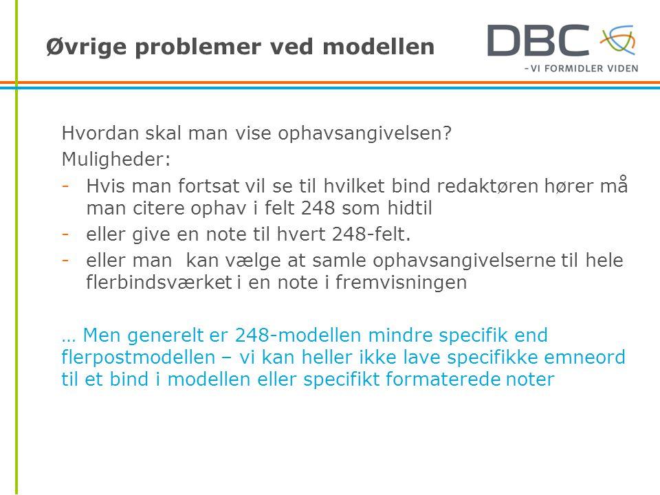 Øvrige problemer ved modellen Hvordan skal man vise ophavsangivelsen.