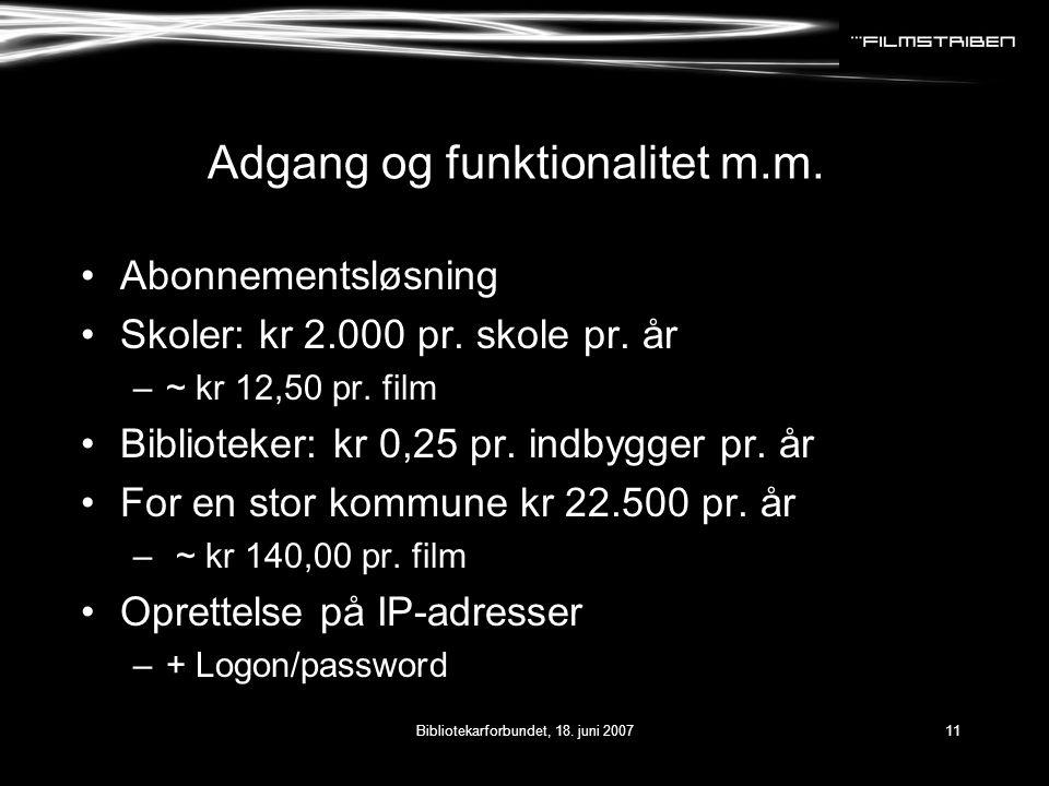 Bibliotekarforbundet, 18. juni 200711 Adgang og funktionalitet m.m.