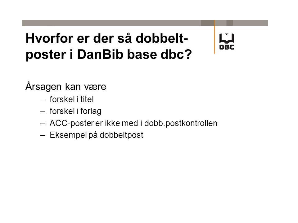 Hvorfor er der så dobbelt- poster i DanBib base dbc.