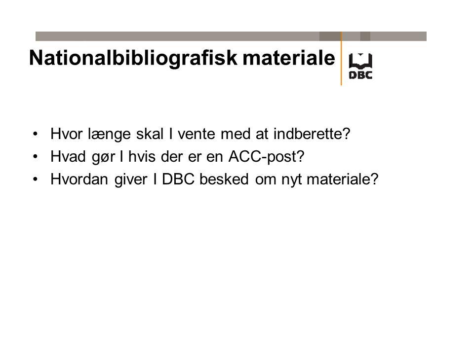 Nationalbibliografisk materiale •Hvor længe skal I vente med at indberette.