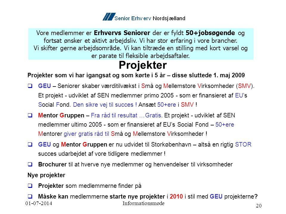 01-07-2014Informationsmøde 20 Projekter Projekter som vi har igangsat og som kørte i 5 år – disse sluttede 1.