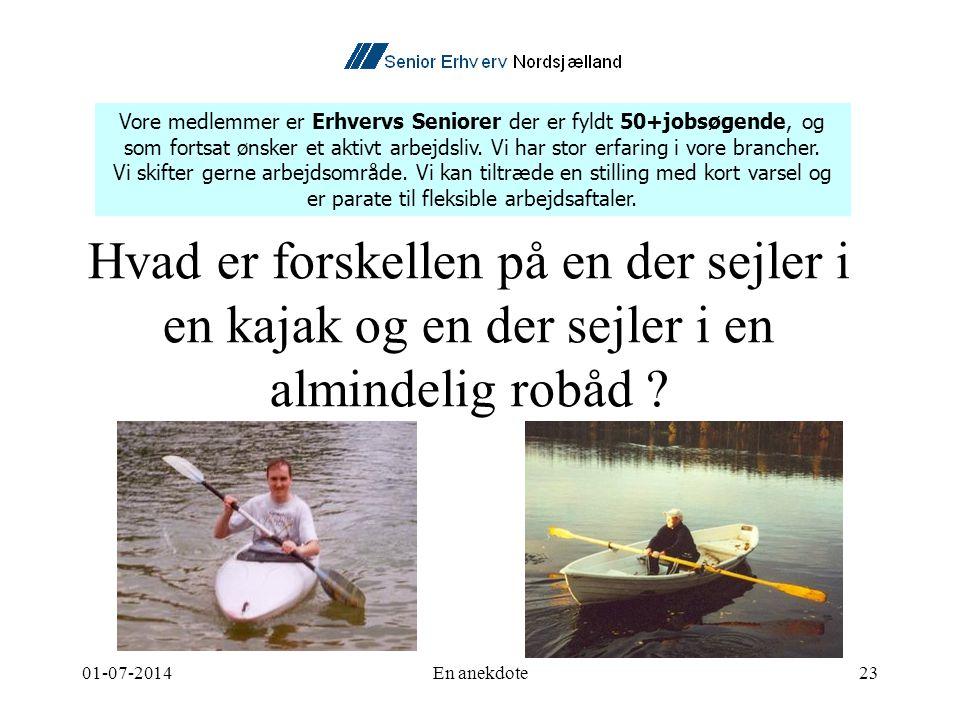 01-07-2014En anekdote23 Hvad er forskellen på en der sejler i en kajak og en der sejler i en almindelig robåd .
