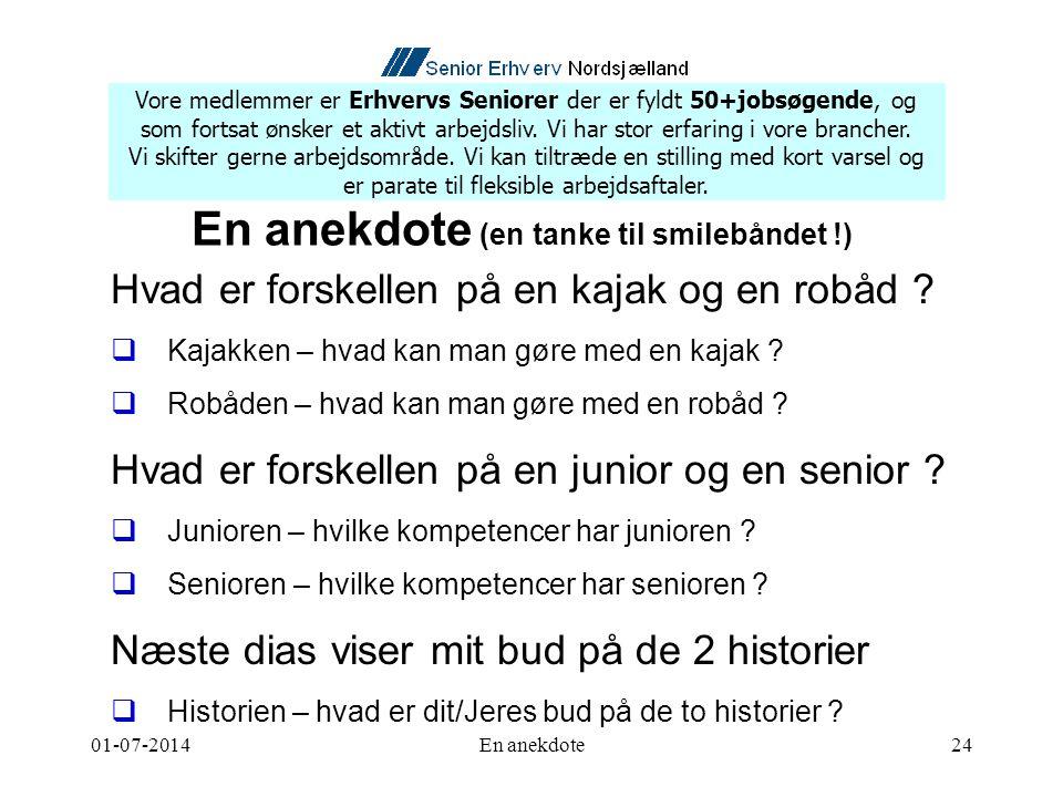 01-07-2014En anekdote24 En anekdote (en tanke til smilebåndet !) Hvad er forskellen på en kajak og en robåd .