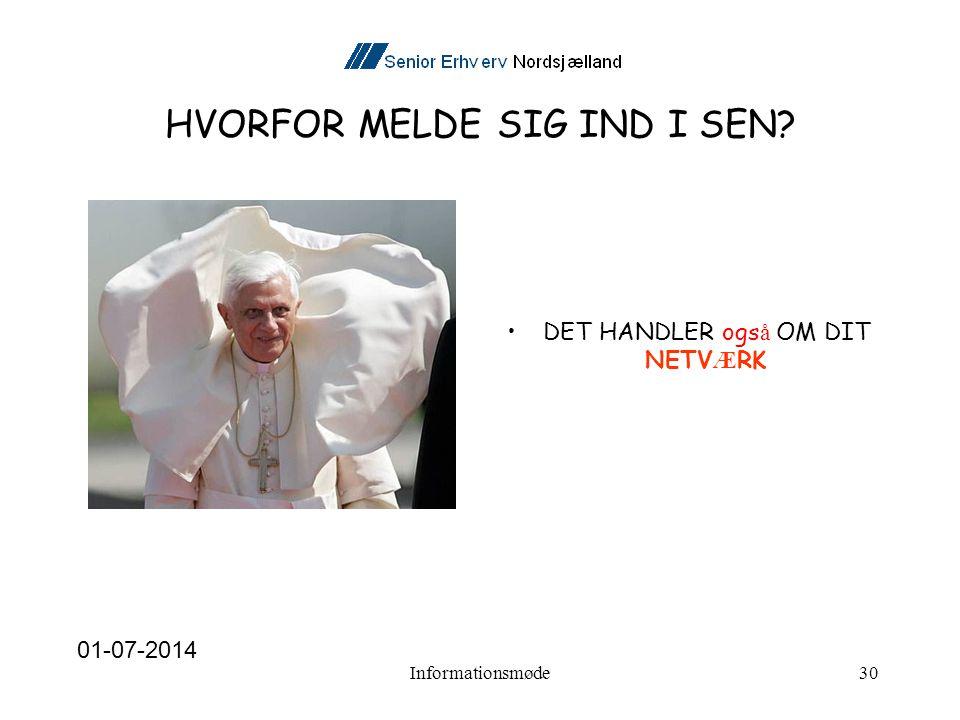 HVORFOR MELDE SIG IND I SEN •DET HANDLER ogs å OM DIT NETV Æ RK 01-07-2014 Informationsmøde30