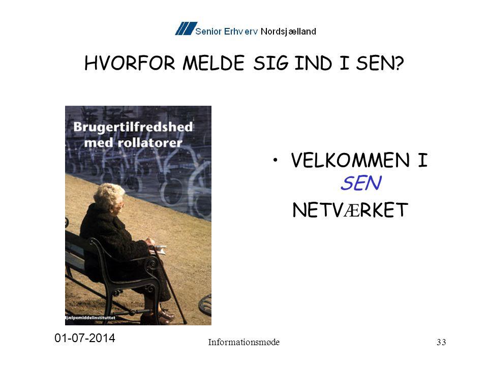 HVORFOR MELDE SIG IND I SEN •VELKOMMEN I SEN NETV Æ RKET 01-07-2014 Informationsmøde33