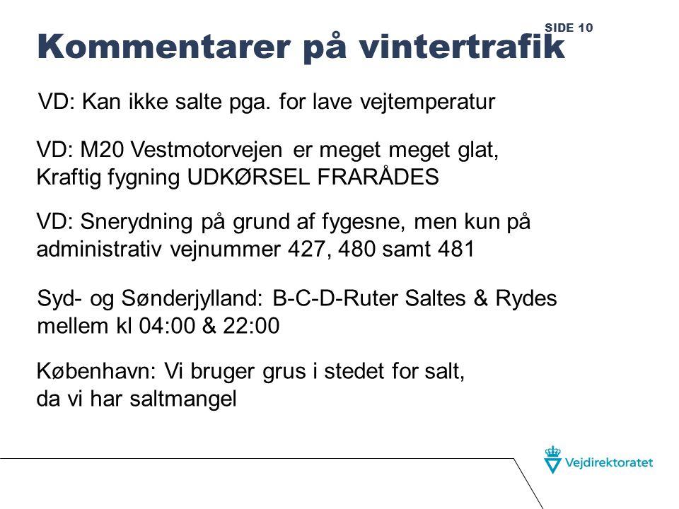 SIDE 10 Kommentarer på vintertrafik VD: Kan ikke salte pga.