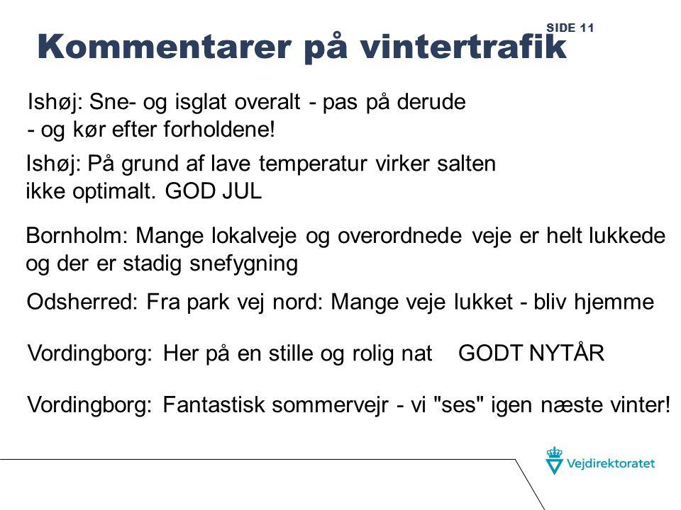 SIDE 11 Kommentarer på vintertrafik Ishøj: Sne- og isglat overalt - pas på derude - og kør efter forholdene.