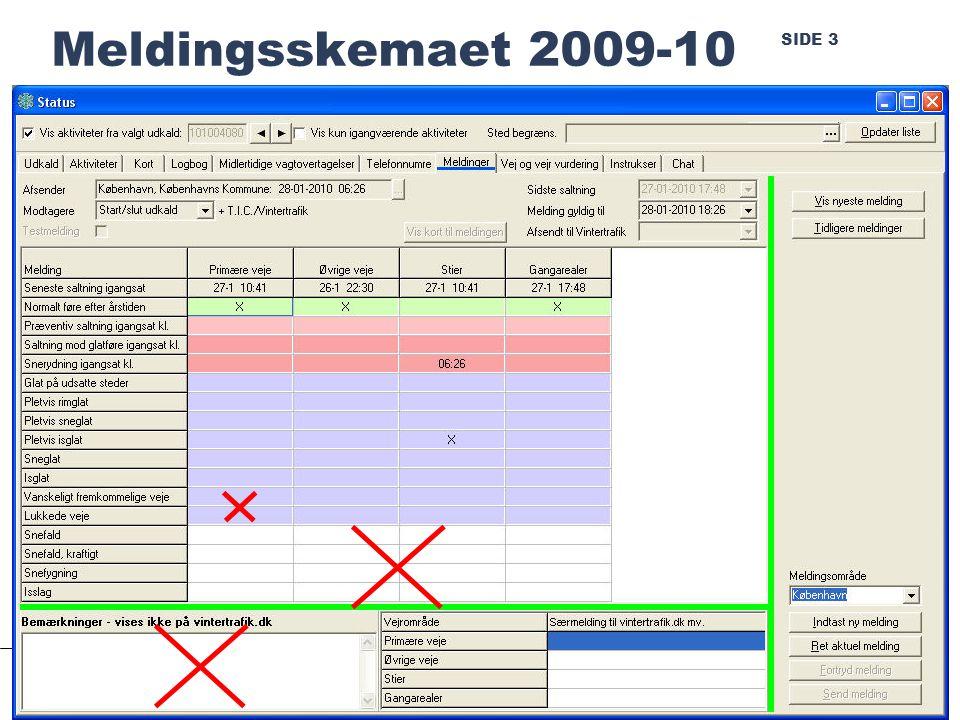 SIDE 3 Meldingsskemaet 2009-10 Randers, januar 2010