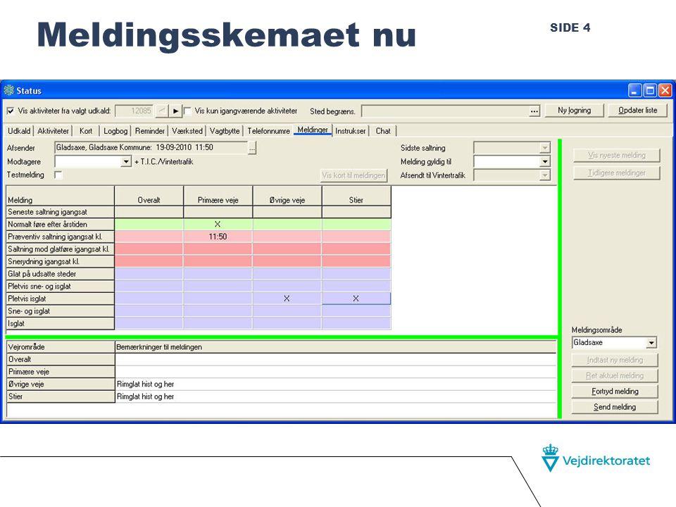 SIDE 4 Meldingsskemaet nu Randers, januar 2010