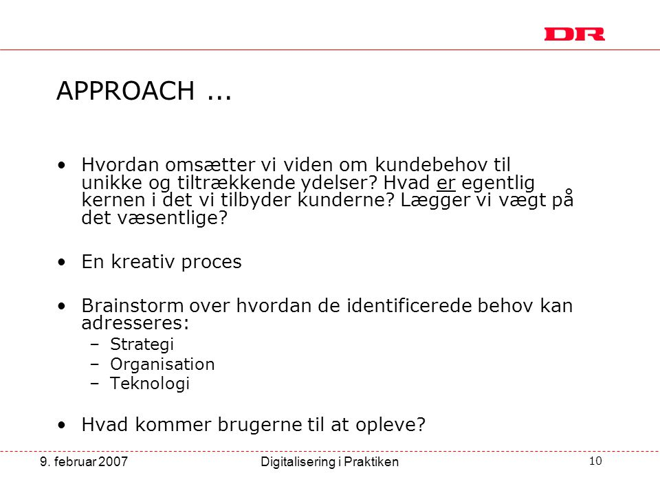 10 9.februar 2007Digitalisering i Praktiken APPROACH...