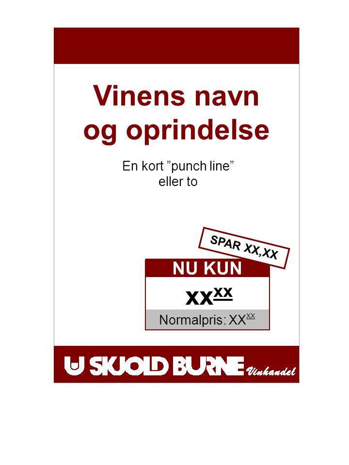 Vinens navn og oprindelse En kort punch line eller to Normalpris: XX XX NU KUN SPAR XX,XX xx
